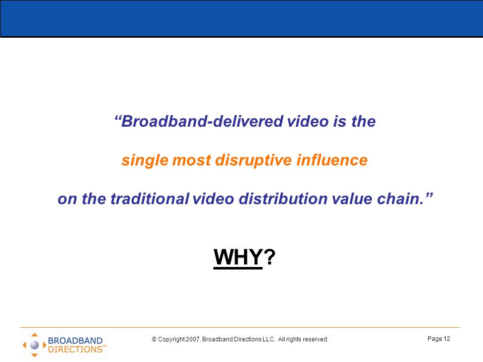 WHY Broadband-delivered video is the
