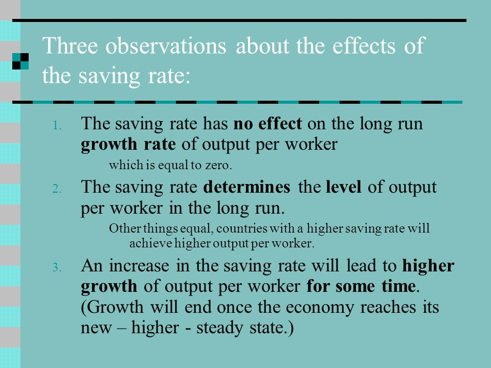 Three observations about the effects of the saving rate: