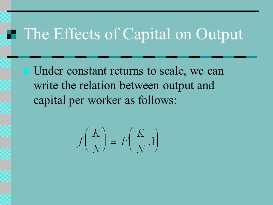 The Effects of Capital on Output
