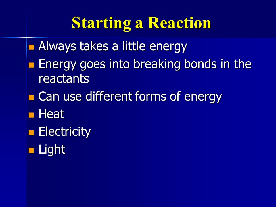 Starting a Reaction Always takes a little energy
