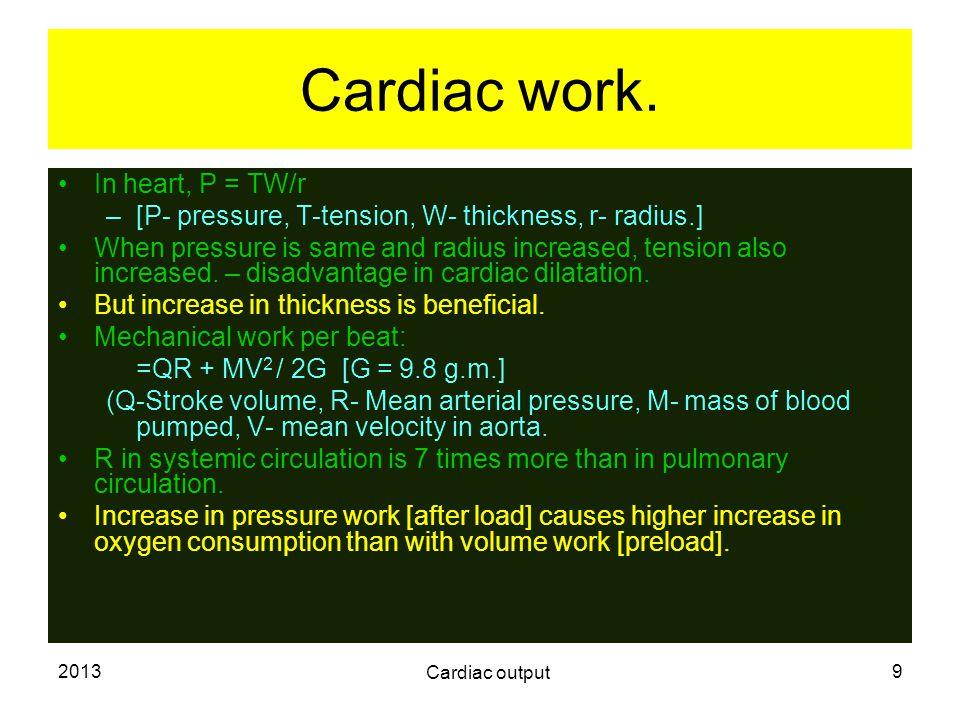 Cardiac work. In heart, P = TW/r