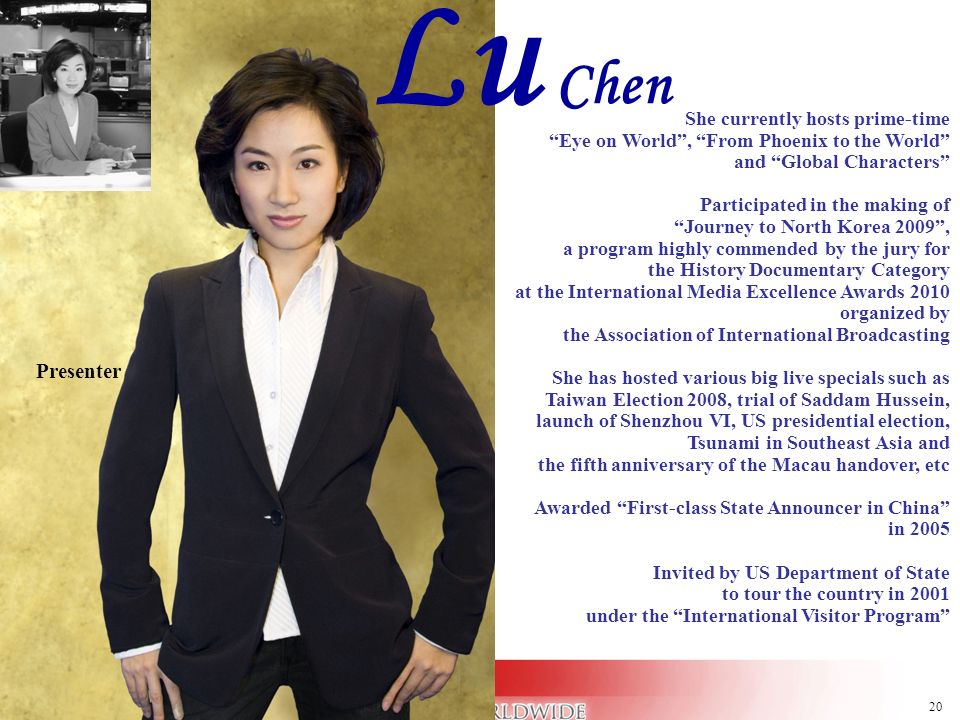 Lu Chen Presenter Presenter She currently hosts prime-time