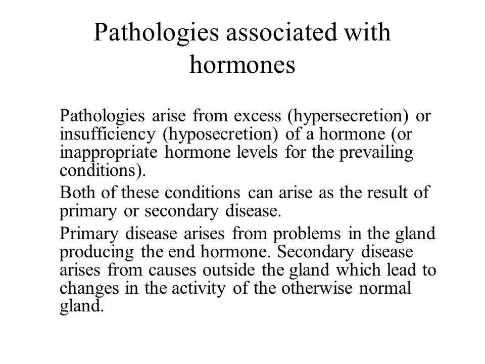 Pathologies associated with hormones