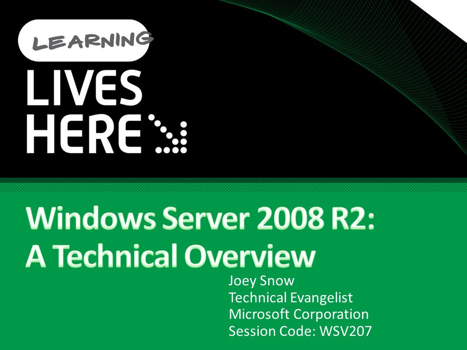Windows Server 2008 R2: A Technical Overview