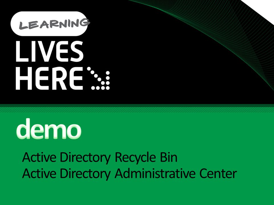 Active Directory Recycle Bin Active Directory Administrative Center