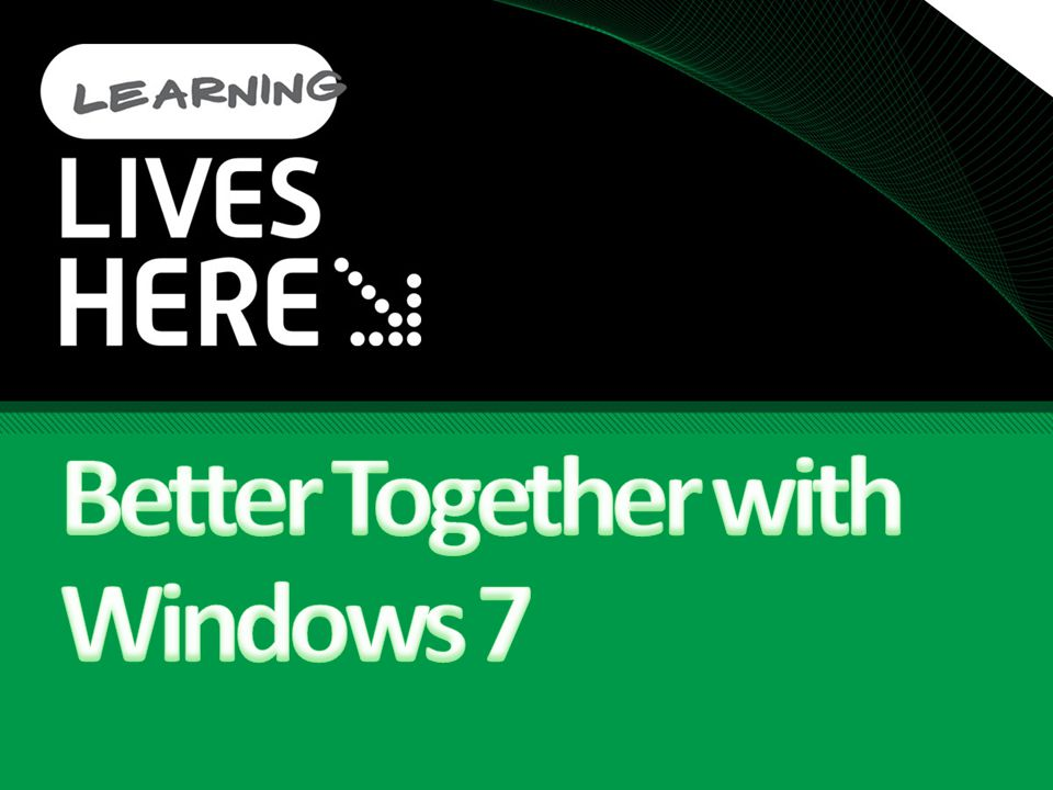 Better Together with Windows 7
