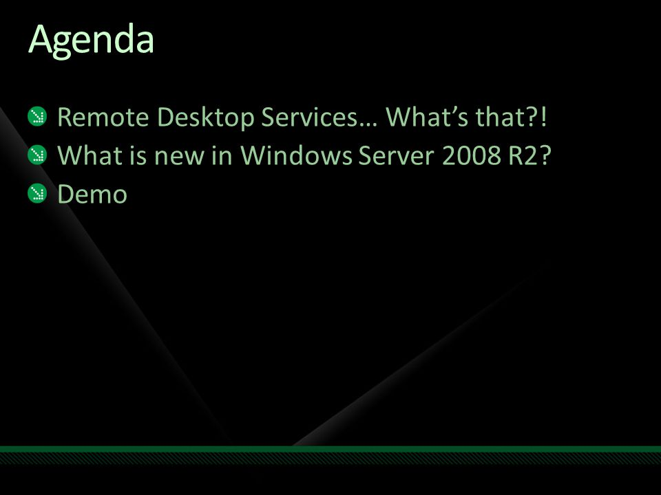 Agenda Remote Desktop Services… What's that !