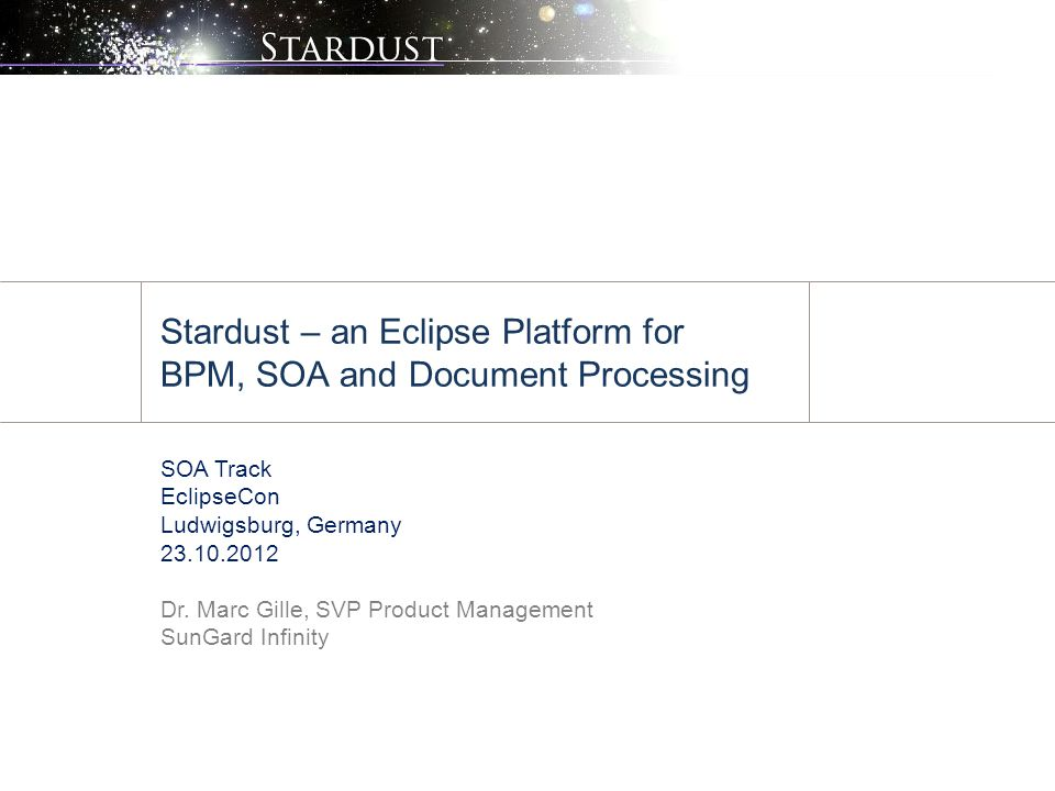 Stardust – an Eclipse Platform for BPM, SOA and Document Processing