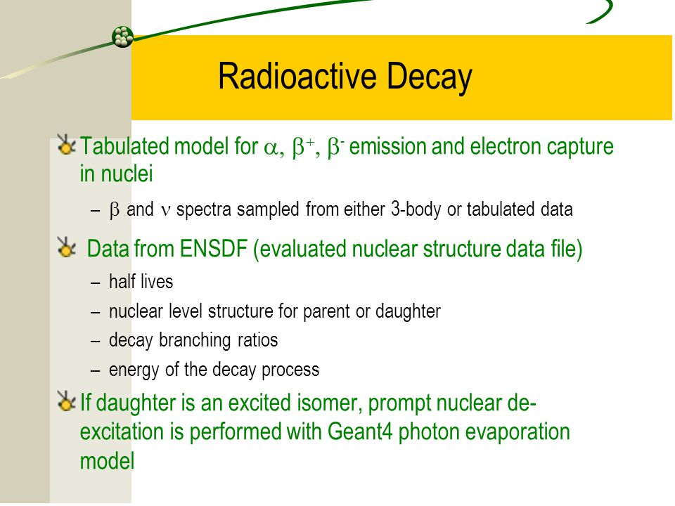 Radioactive Decay Tabulated model for -emission and electron capture in nuclei.