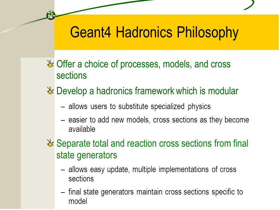 Geant4 Hadronics Philosophy