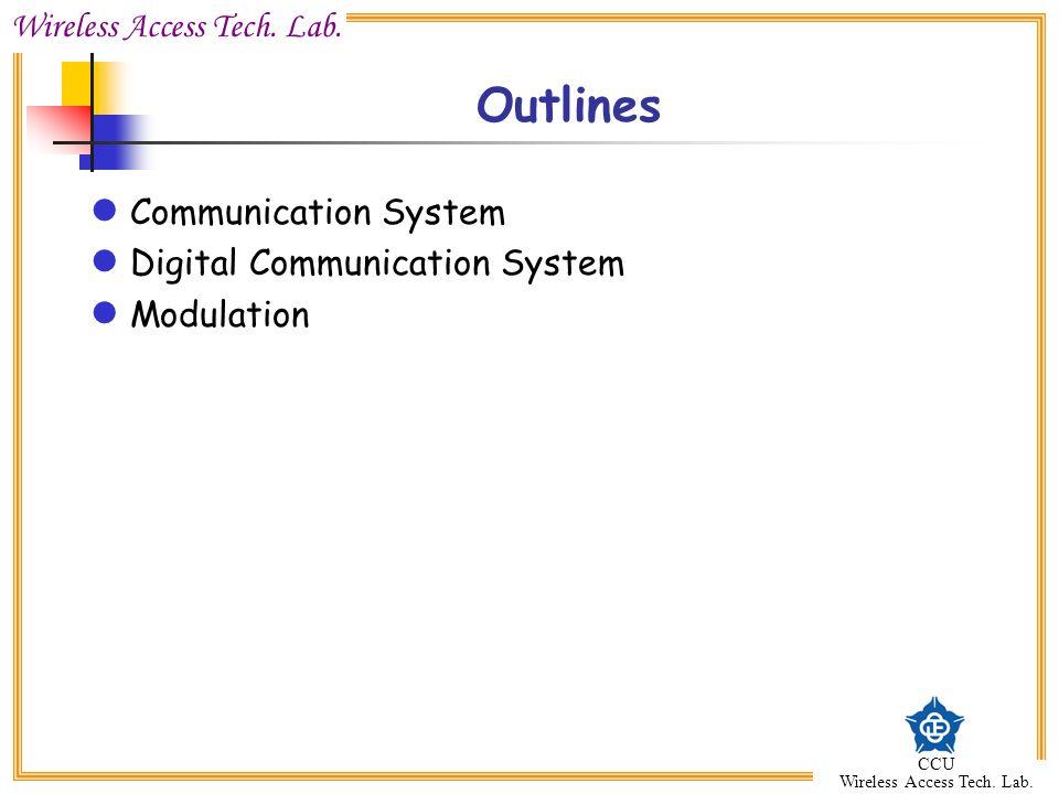 Outlines Communication System Digital Communication System Modulation