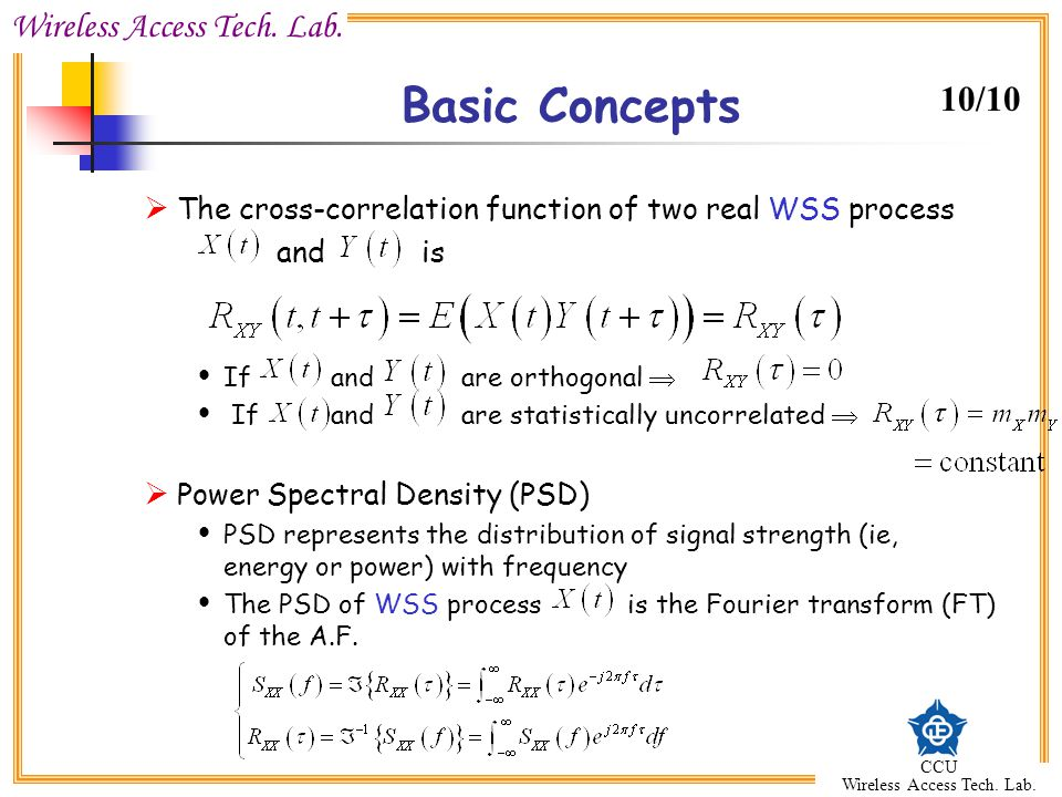 Basic Concepts 10/10. The cross-correlation function of two real WSS process. and is. If and are orthogonal 