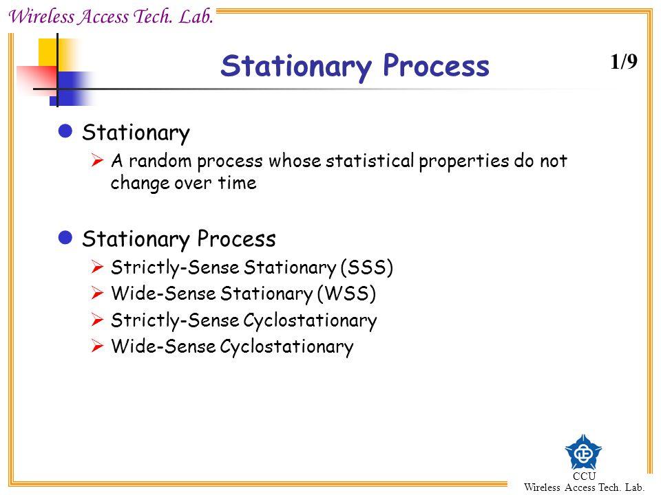 Stationary Process 1/9 Stationary Stationary Process