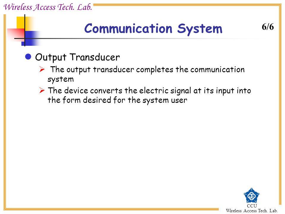 Communication System 6/6 Output Transducer