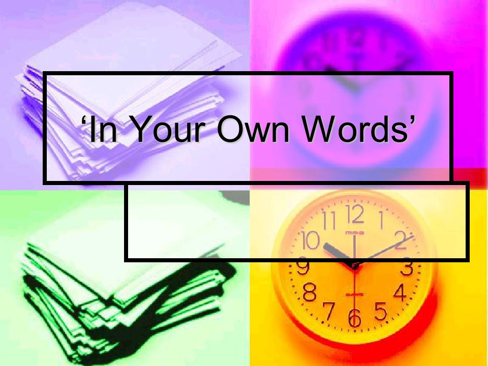 'In Your Own Words'