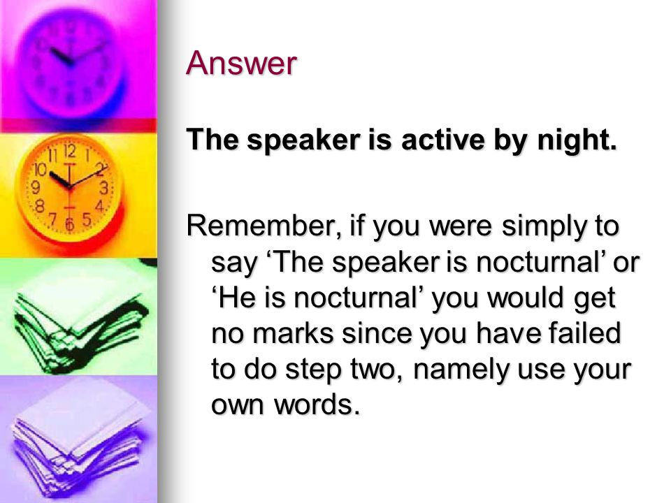 Answer The speaker is active by night.