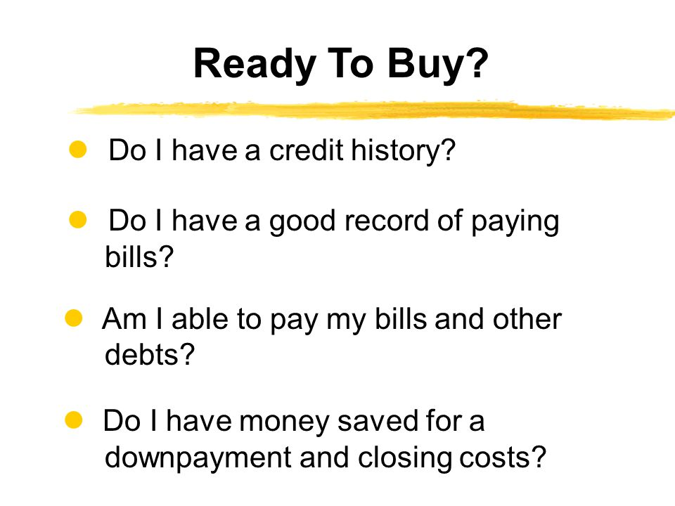 Ready To Buy  Do I have a credit history