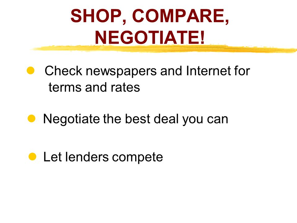 SHOP, COMPARE, NEGOTIATE!