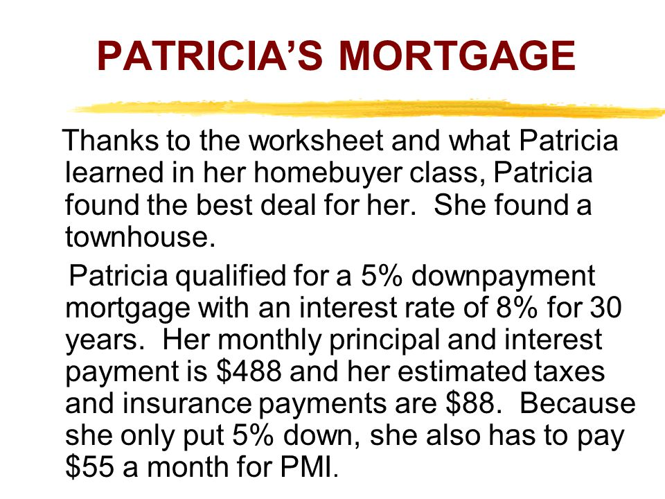 PATRICIA'S MORTGAGE
