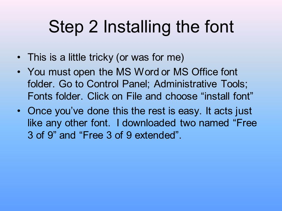Step 2 Installing the font