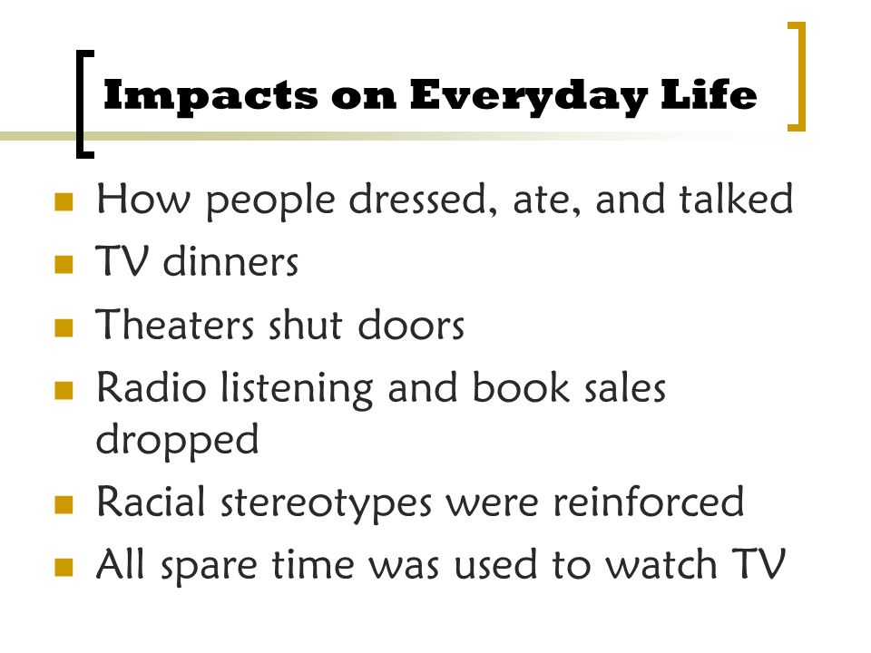 Impacts on Everyday Life