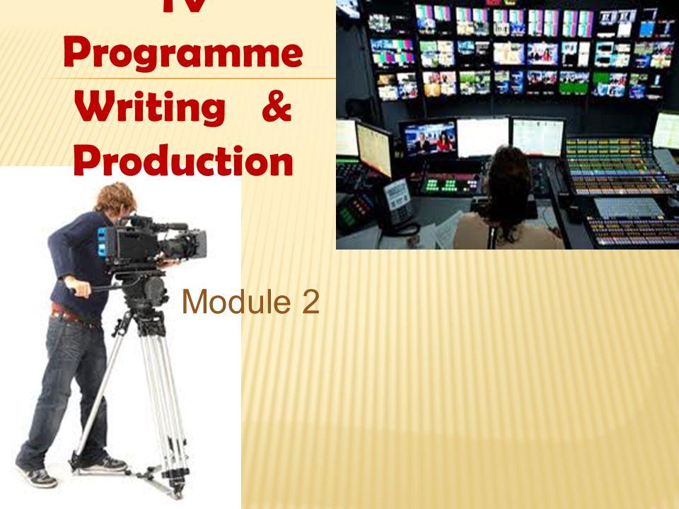 TV Programme Writing & Production