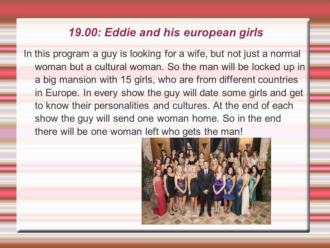 19.00: Eddie and his european girls