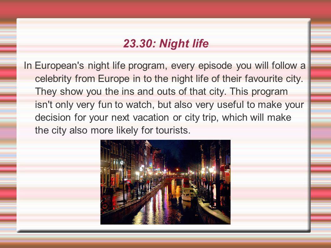 23.30: Night life