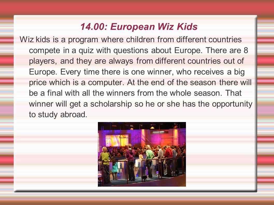 14.00: European Wiz Kids