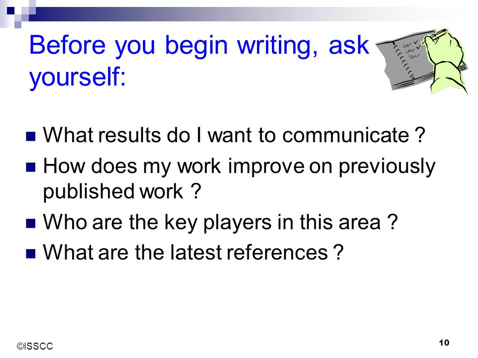 Before you begin writing, ask yourself: