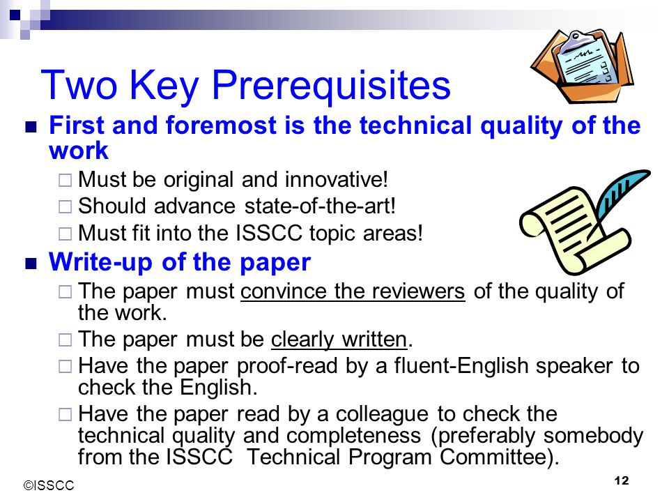 Two Key Prerequisites First and foremost is the technical quality of the work. Must be original and innovative!