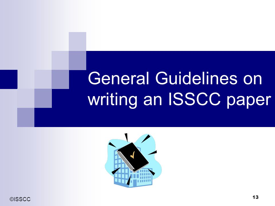 General Guidelines on writing an ISSCC paper