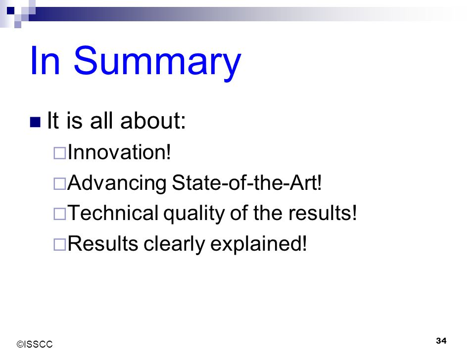 In Summary It is all about: Innovation! Advancing State-of-the-Art!