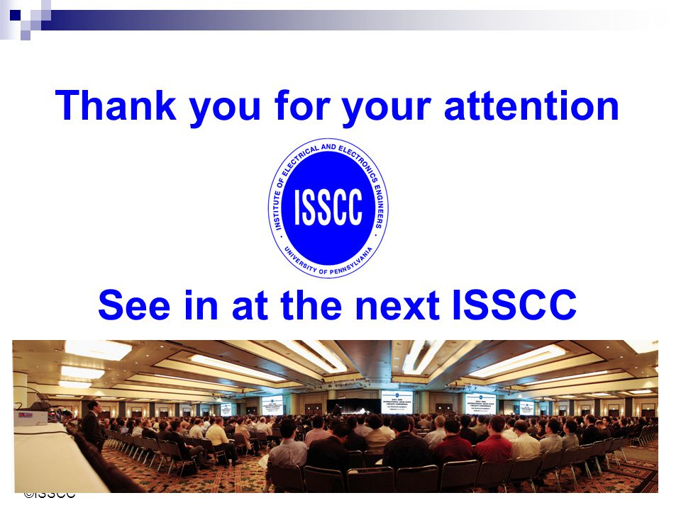 Thank you for your attention See in at the next ISSCC