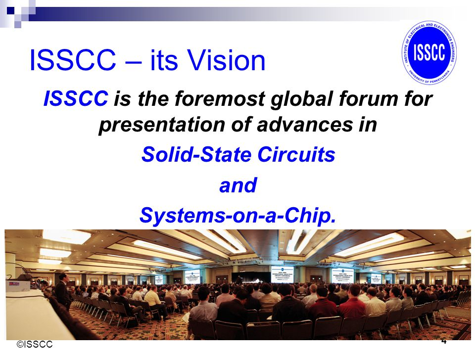 ISSCC is the foremost global forum for presentation of advances in