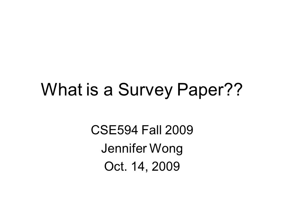 CSE594 Fall 2009 Jennifer Wong Oct. 14, 2009