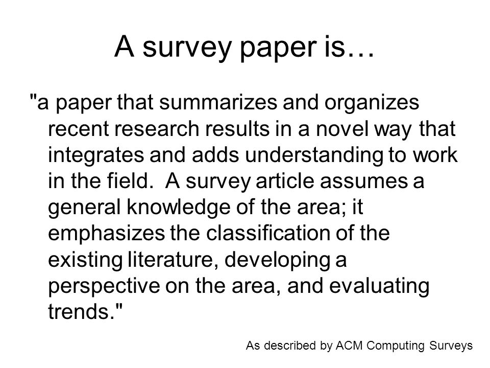 As described by ACM Computing Surveys