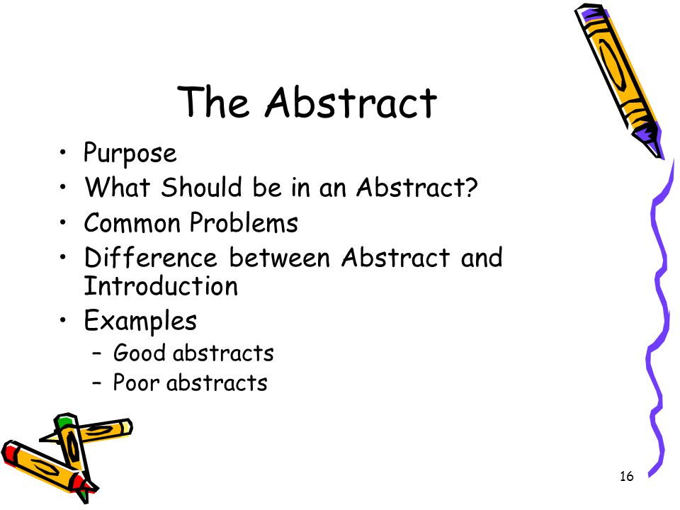 The Abstract Purpose What Should be in an Abstract Common Problems