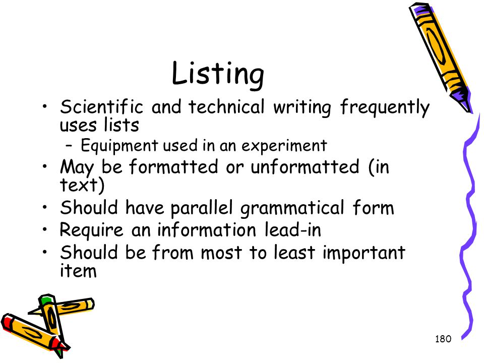 Listing Scientific and technical writing frequently uses lists