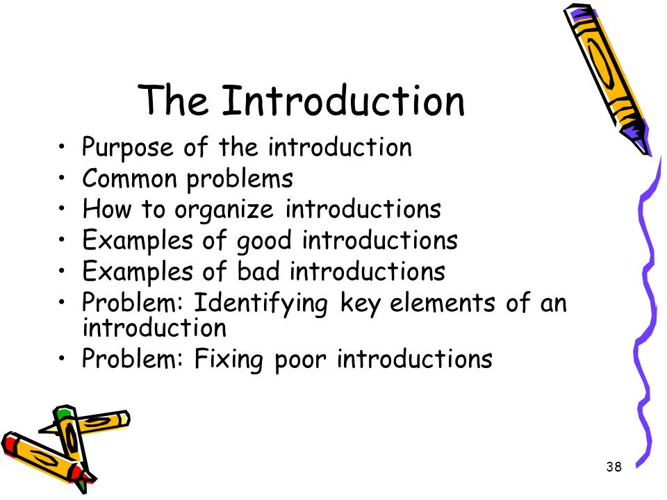 The Introduction Purpose of the introduction Common problems