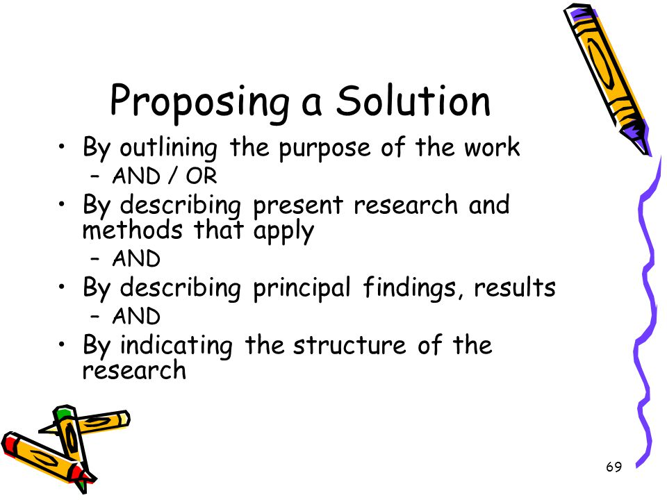 Proposing a Solution By outlining the purpose of the work