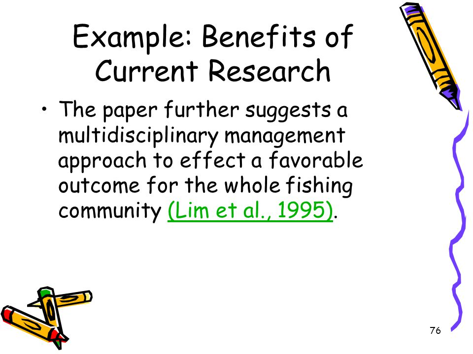 Example: Benefits of Current Research