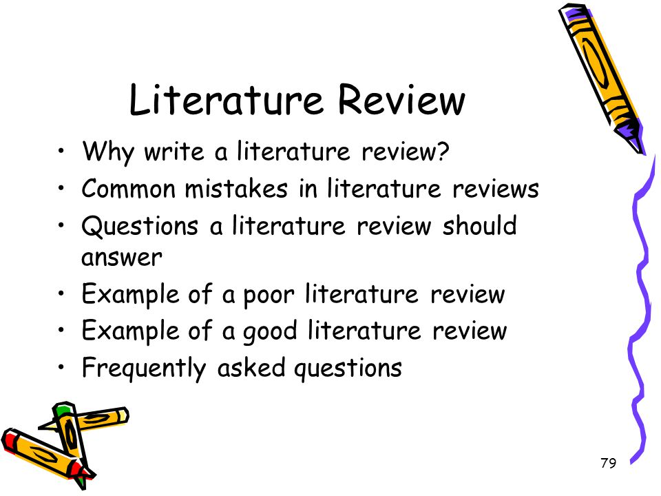 Literature Review Why write a literature review