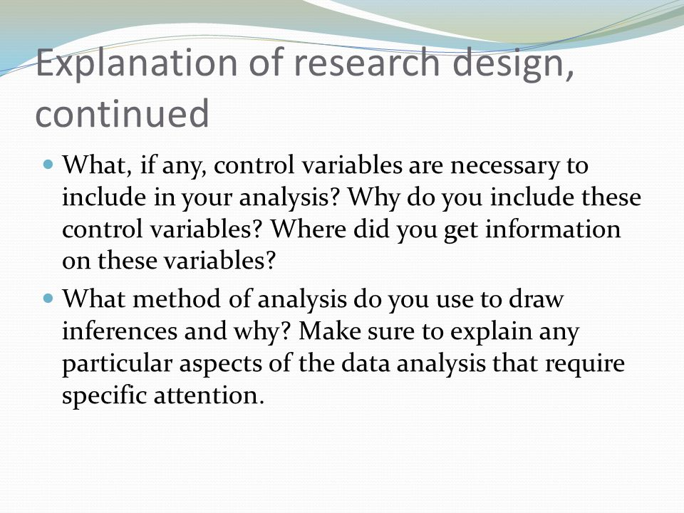 Explanation of research design, continued