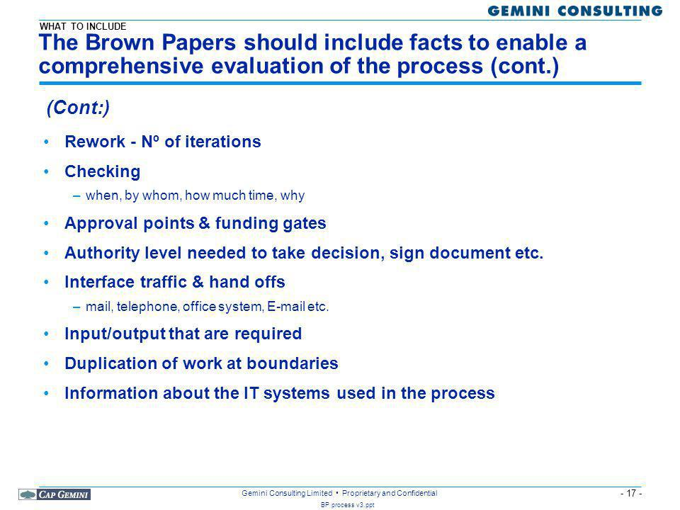 WHAT TO INCLUDE The Brown Papers should include facts to enable a comprehensive evaluation of the process (cont.)