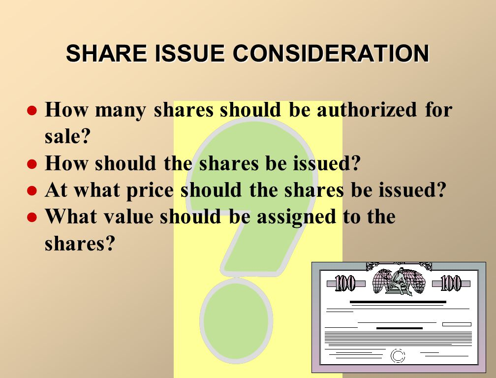 SHARE ISSUE CONSIDERATION