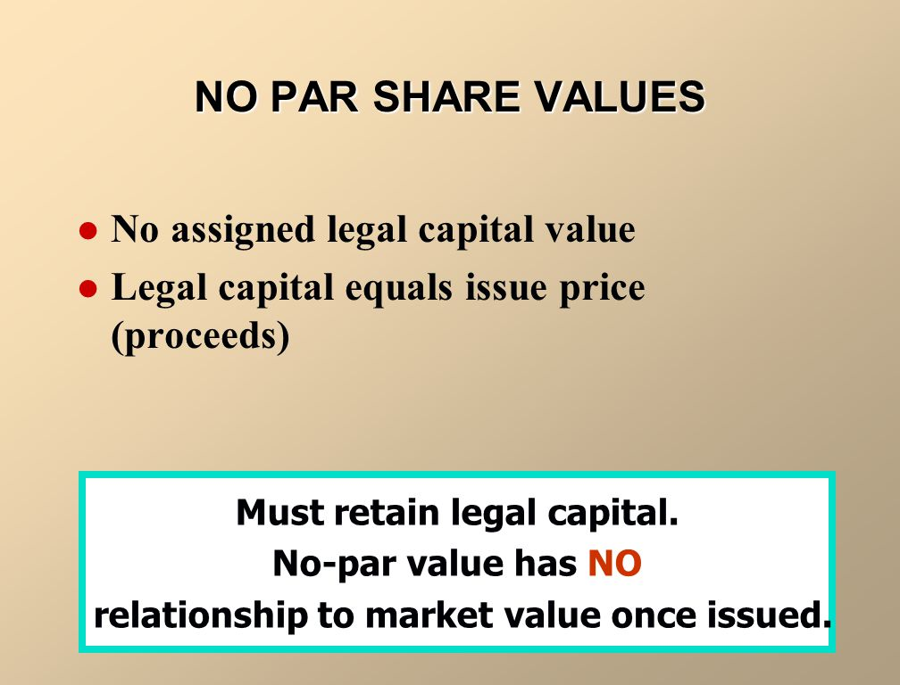 Must retain legal capital. relationship to market value once issued.