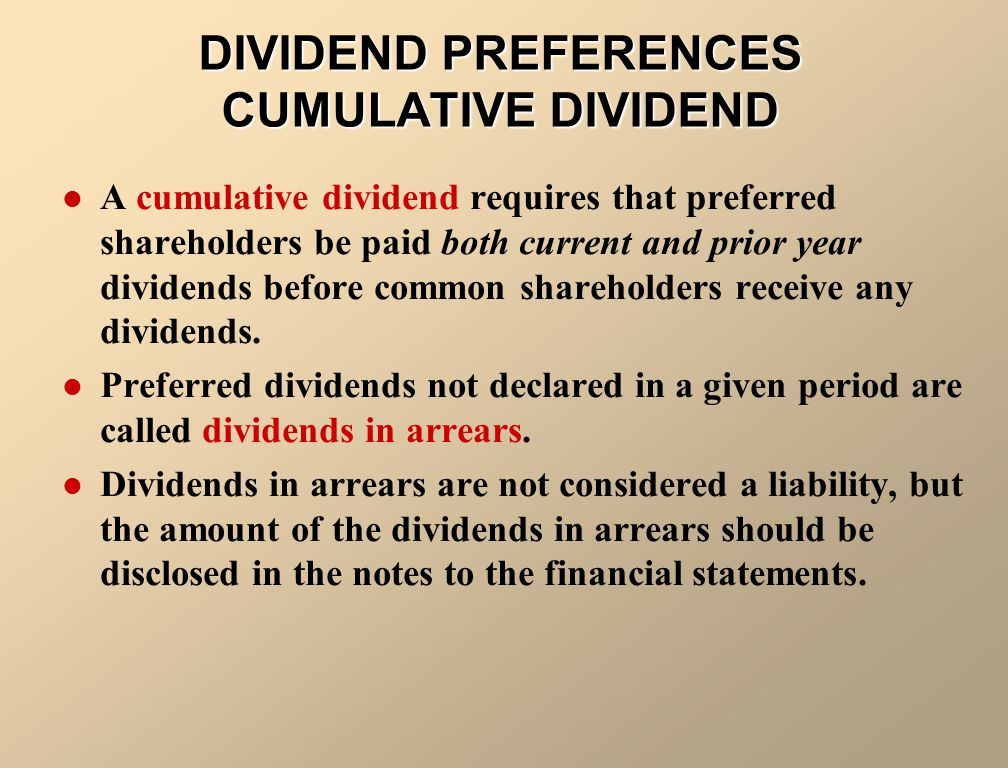DIVIDEND PREFERENCES CUMULATIVE DIVIDEND