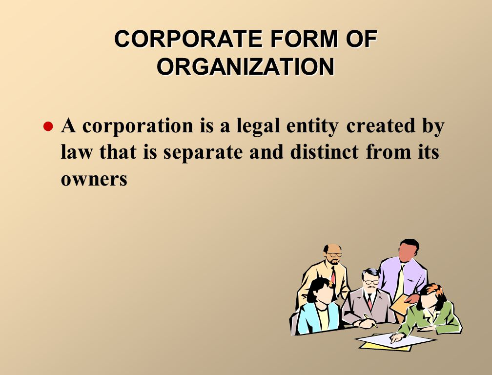 CORPORATE FORM OF ORGANIZATION