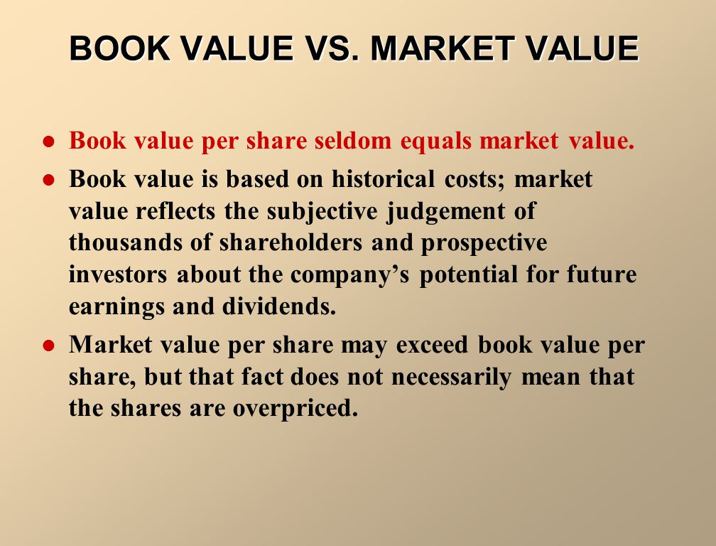 BOOK VALUE VS. MARKET VALUE